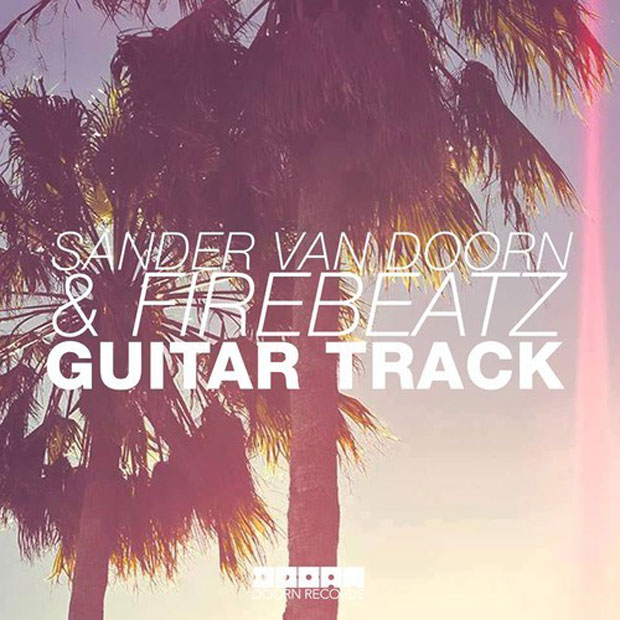 """Sander Van Doorn & Firebeatz """"Guitar Track"""" - djmix24.de"""